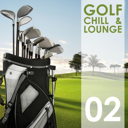 Golf Chill & Lounge, Vol. 02 von Various Artists