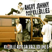 Killville Auto Salvage Volume 6 by Angry Johnny and the Killbillies