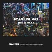 Psalm 46 (Be Still) [Live] by Saints