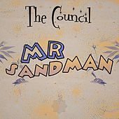Mr. Sandman by The Council
