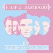 Filipe Sambado & Os Acompanhantes de Luxo de Filipe Sambado