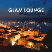 Glam Lounge De Saint Tropez by Various Artists