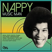 Nappy Music Man: Soul-Pop-Disco-Funk-Calypso-Crossover from Trinidad 1975-1981 by Various Artists