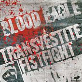 Transvestite Fistfight by Blood Eagle