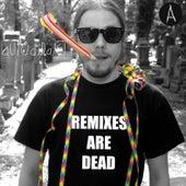 Remixes Are Dead, Pt. A von Various Artists