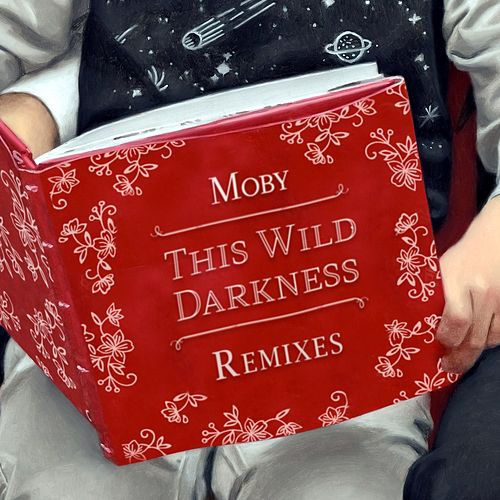 This Wild Darkness (Remixes) di Moby