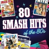 80 Smash Hits of the 80s by Various Artists