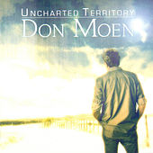 Don Moen - Uncharted Territory von Don Moen