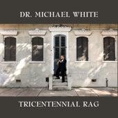 Tricentennial Rag by Dr. Michael White