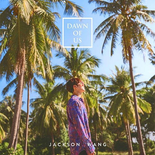 Dawn of us by Jackson Wang