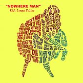 Nowhere Man by Rick Logan Fuller