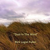 Dust in the Wind by Rick Logan Fuller
