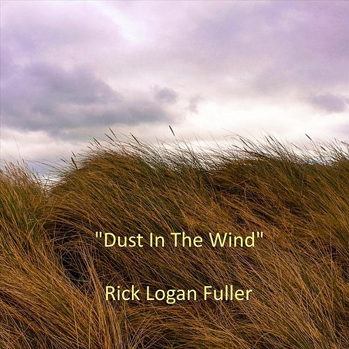 Dust in the Wind de Rick Logan Fuller
