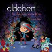 La chambre sans fond de Aldebert