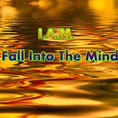 Fall Into The Mind - EP von IAM