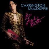 Kiss Make Better by Carrington MacDuffie