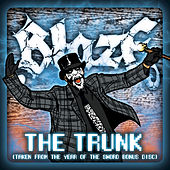 The Trunk by Blaze Ya Dead Homie