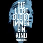 Die Liebe bleibt immer ein Kind (live & akustisch) van Rainhard Fendrich
