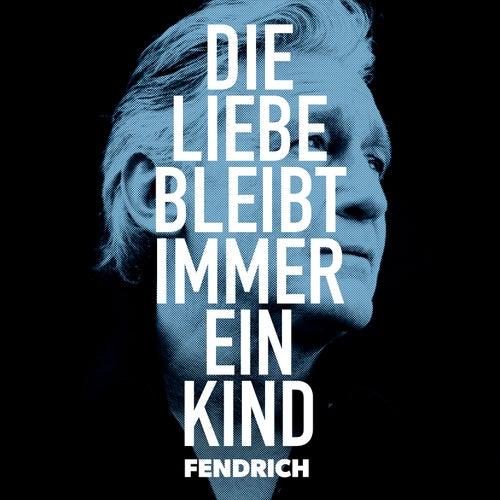 Die Liebe bleibt immer ein Kind (live & akustisch) von Rainhard Fendrich