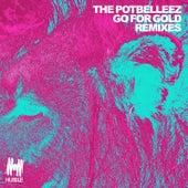 Go for Gold (Remixes) von The Potbelleez