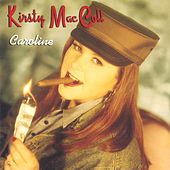 Caroline by Kirsty MacColl