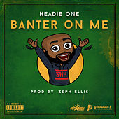 Banter On Me by Headie One