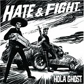 Hate & Fight by Hola Ghost