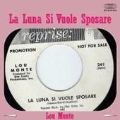 La luna si vuole sposare by Lou Monte