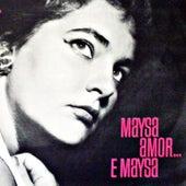 Amor...e Maysa Medley: Estou Para Dizer Adeus / Quem Quiser Encontrar Amor / Quizas, Quizas, Quizas / Chorou, Chorou / I Love Paris / Raízes / Murmúrio / Besame Mucho / É Fácil Dizer Adeus / Chão De Estrelas by Maysa