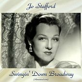 Swingin' Down Broadway (Remastered 2018) de Jo Stafford