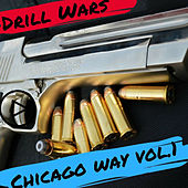 Drill Wars, Vol. 1: Chicago Way by Various Artists