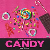 Candy by Banks