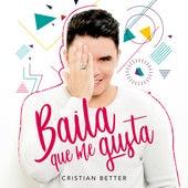 Baila Que Me Gusta von Cristian Better