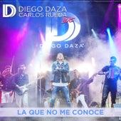 La Que No Me Conoce (Live) de Diego Daza