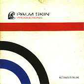 Künstruk by Palm Skin Productions