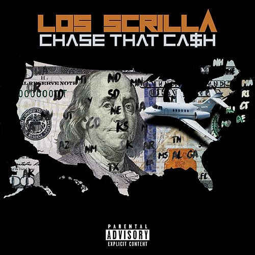 Chase That Cash by Scrilla