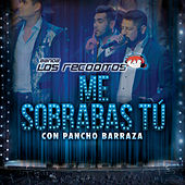 Me Sobrabas Tú (En Vivo) de Banda Los Recoditos