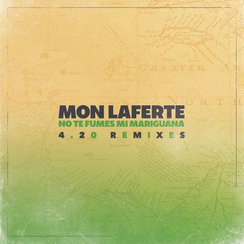 No Te Fumes Mi Mariguana 4.20 Remixes de Mon Laferte