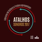 Fábricas de Cultura e Tratore Apresentam: Atalhos Sonoros 2017 de Various Artists