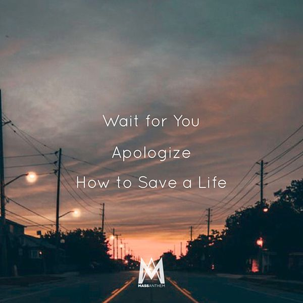 Wait for you apologize how to save a life single de mass wait for you apologize how to save a life single de mass anthem napster ccuart Images
