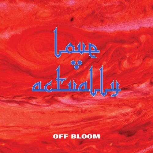 Love Actually von Off Bloom