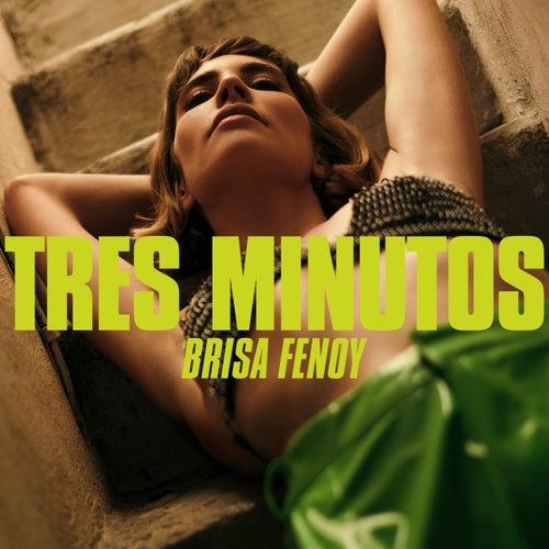 Tres Minutos by Brisa Fenoy