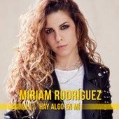 Hay Algo En Mí de Miriam Rodríguez