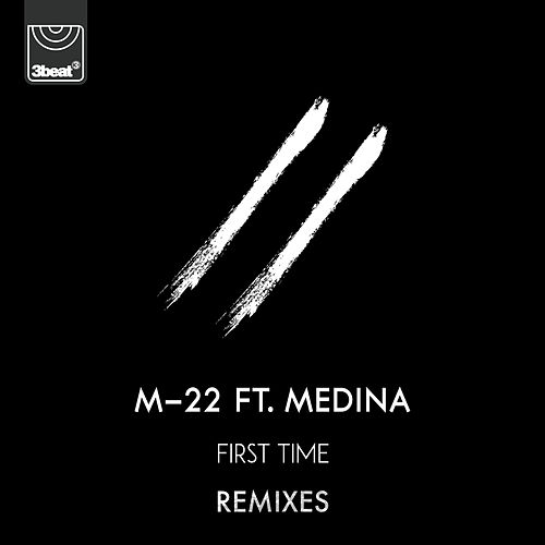 First Time (Remixes) by M-22