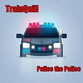 Police the Police (Acoustic) by Trainquill