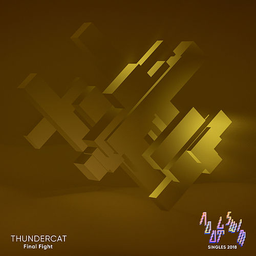 Final Fight by Thundercat