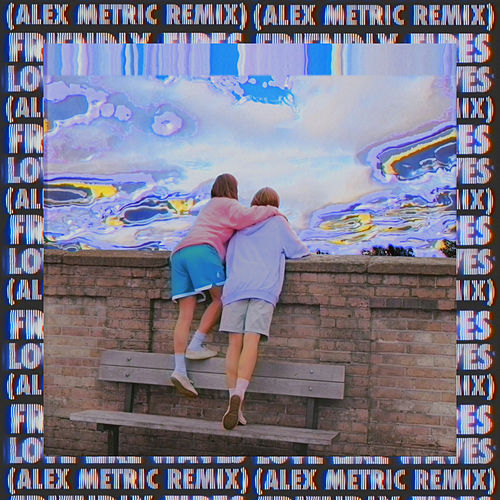 Love Like Waves (Alex Metric Remix) by Friendly Fires
