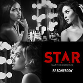 "Be Somebody (From ""Star"" Season 2) by Star Cast"