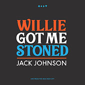 Willie Got Me Stoned (Live) von Jack Johnson