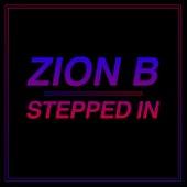 Stepped In von Zion B